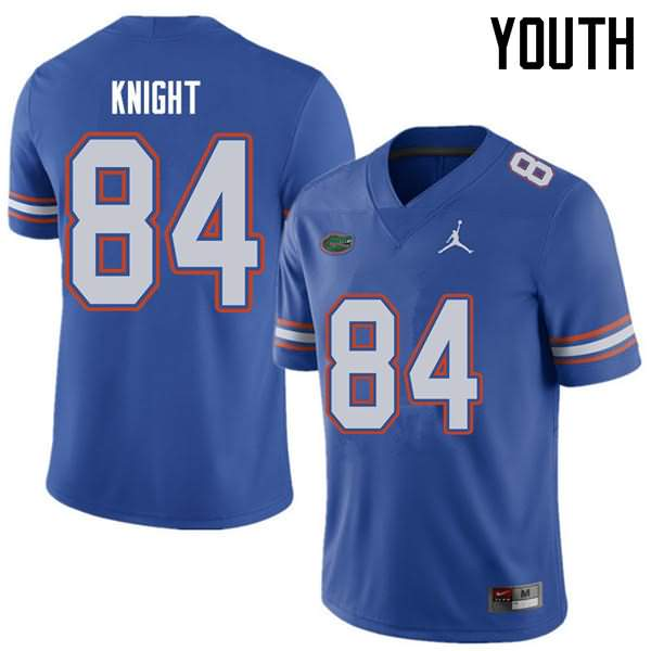Youth Florida Gators #84 Camrin Knight Royal Jordan Brand NCAA College Football Jersey DGQ884TJ